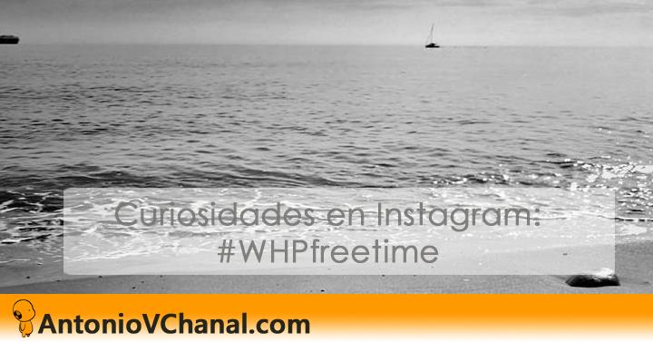 #WHPfreetime anima a los usuarios de Instagram a compartir sus fotos y vídeos donde se les vea en su tiempo libre.