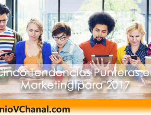 Cinco Tendencias Punteras en Marketing para 2017