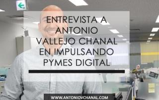 Entrevista a Antonio Vallejo Chanal en Impulsando Pymes Digital. La revista Impulsando Pymes Digital entrevista a Antonio Vallejo, Consultor en Marketing Digital y Social Media en The Social Media Lab, que participa en la V Edición de Impulsando Pymes.