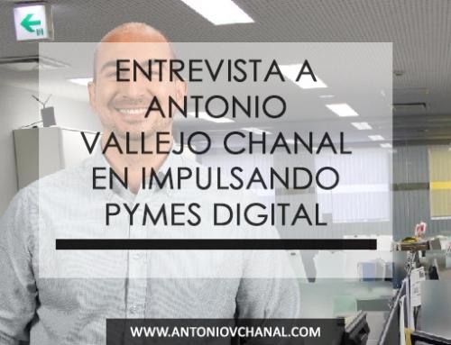 Entrevista a Antonio Vallejo Chanal en Impulsando Pymes Digital