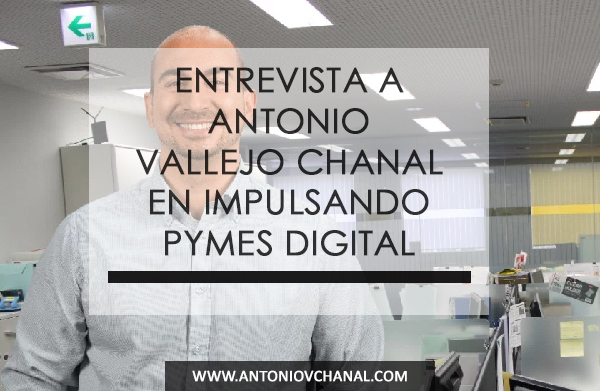 Entrevista a Antonio Vallejo Chanal en Impulsando Pymes Digital. La revista Impulsando Pymes Digital entrevista a Antonio Vallejo, Consultor en Marketing Digital y Social Media en The Social Media Lab, que participa en la V Edición de Impulsando Pymes.
